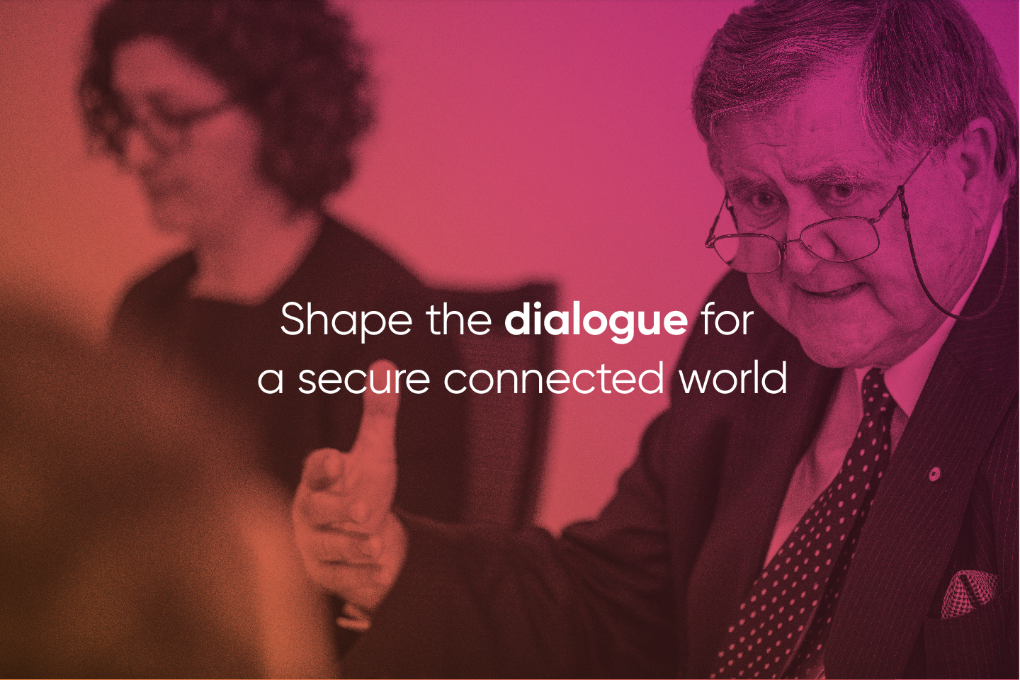 Shape the dialogue for a secure connected world